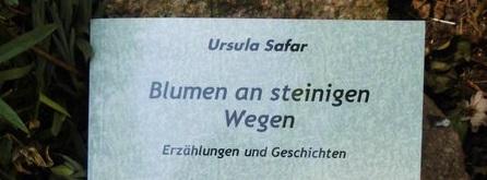 Blumen an steinigen Wegen – Buchlesung mit Ursula Safar